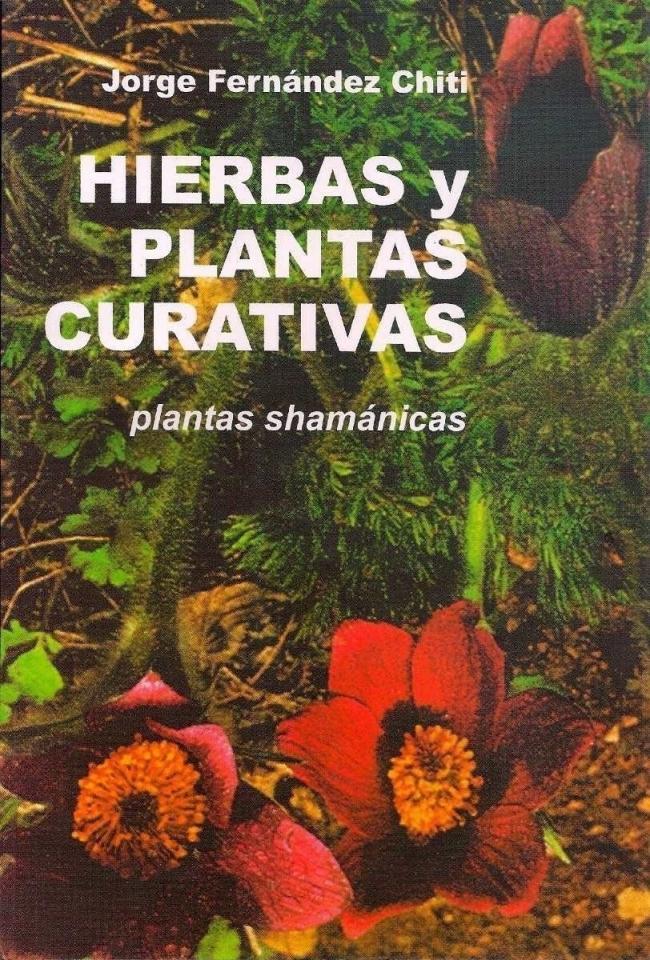 5 plantas shamánicas que sanan tu cuerpo- libro hierbas y plantas curativas de Fernández Chiti online